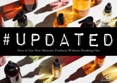 #Updated: How to Use New Skincare Products Without Breaking Out