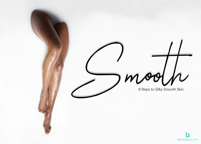 Smooth: 8 Steps to Silky Smooth Skin