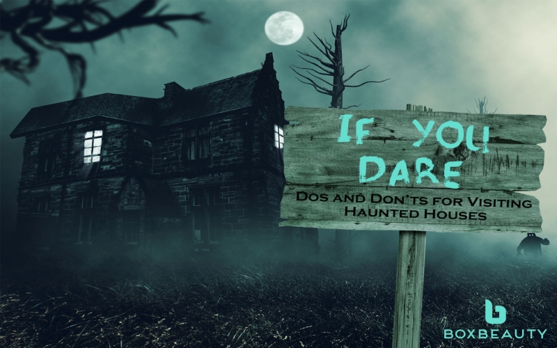 If You Dare: Do's and Don't of Visiting Haunted Houses