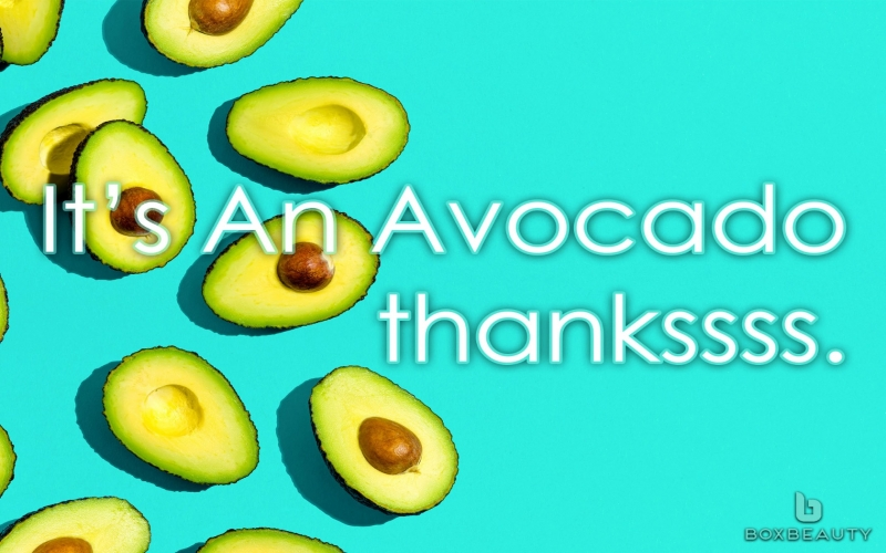 It's An Avocado. Thankssss!