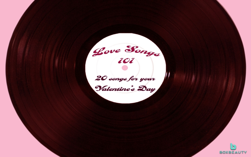 Love Songs 101:  20 Songs for your Valentine's Day