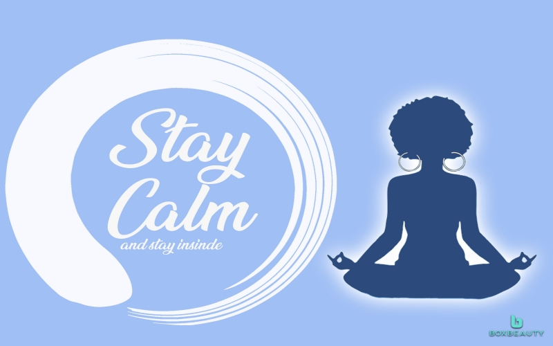 Stay Calm (& Inside)