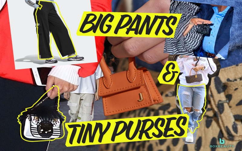 Big Pants and Tiny Purses