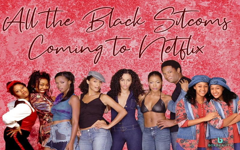 All the Black Sitcoms Coming to Netflix