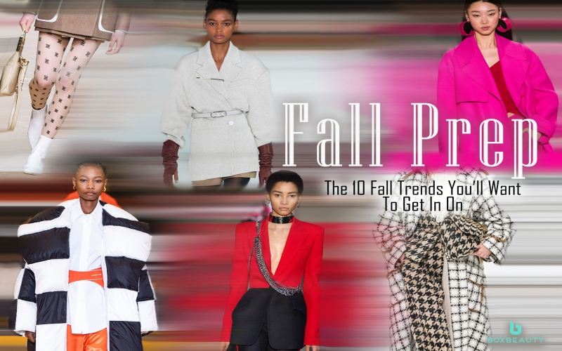 Fall Prep: 10 Fall Trends You'll Want To Get In On