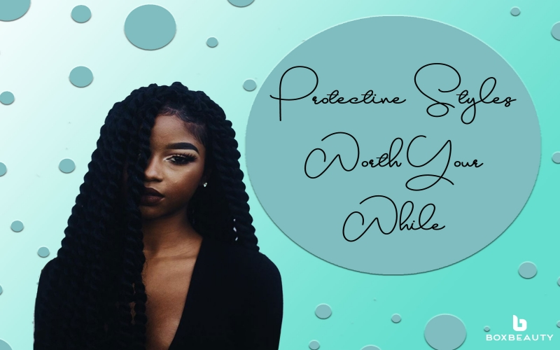 Protective Styles Worth Your While