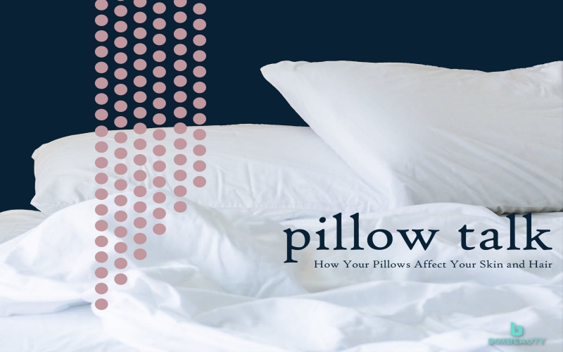 Pillow Talk: How Your Pillows Affect Your Skin and Hair