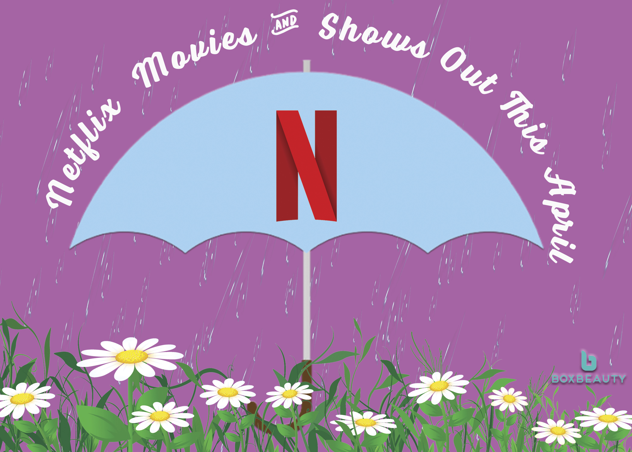 Netflix Movies and Shows Out this April