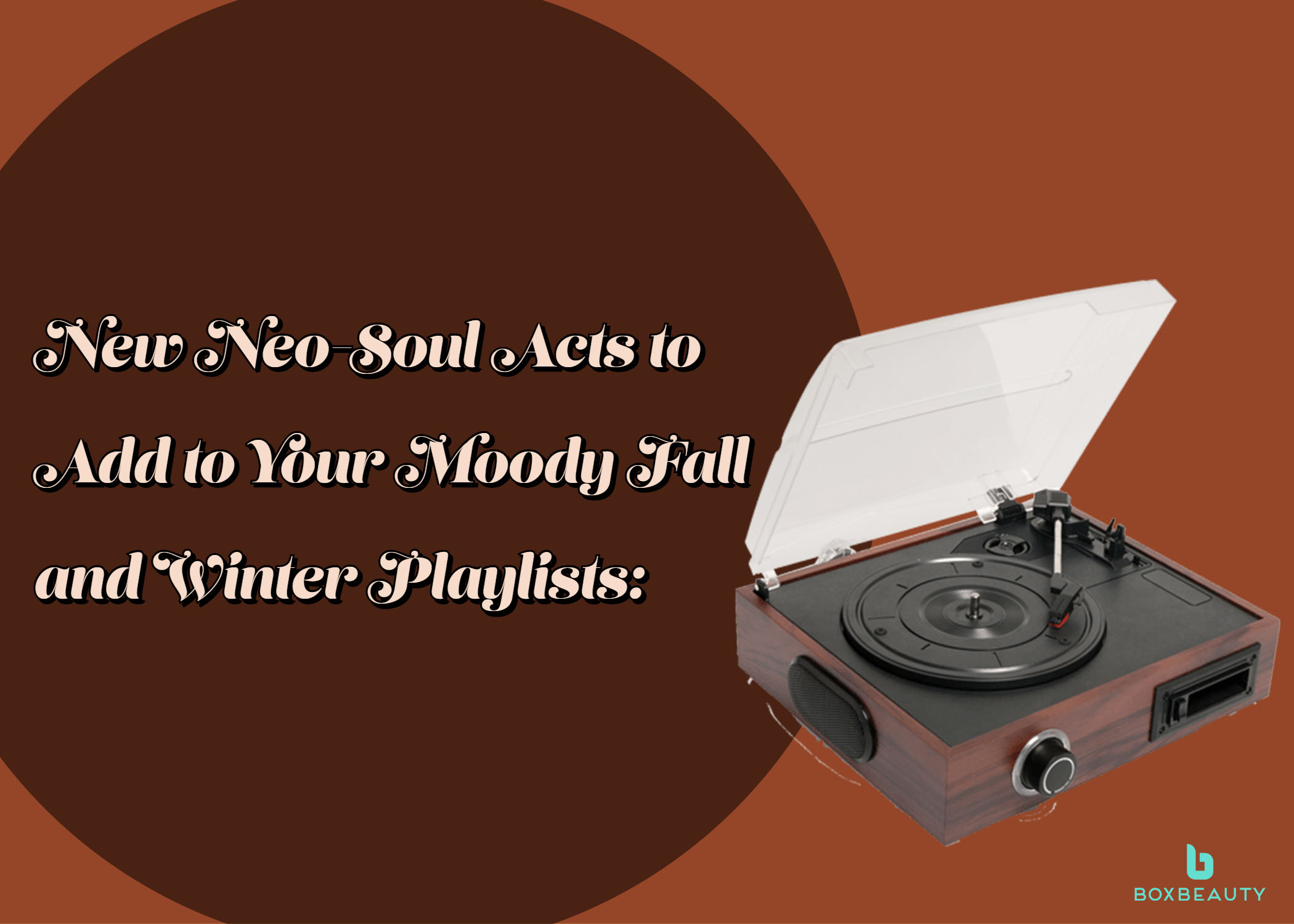 New Neo-Soul Acts to Add to Your Moody Fall and Winter Playlists