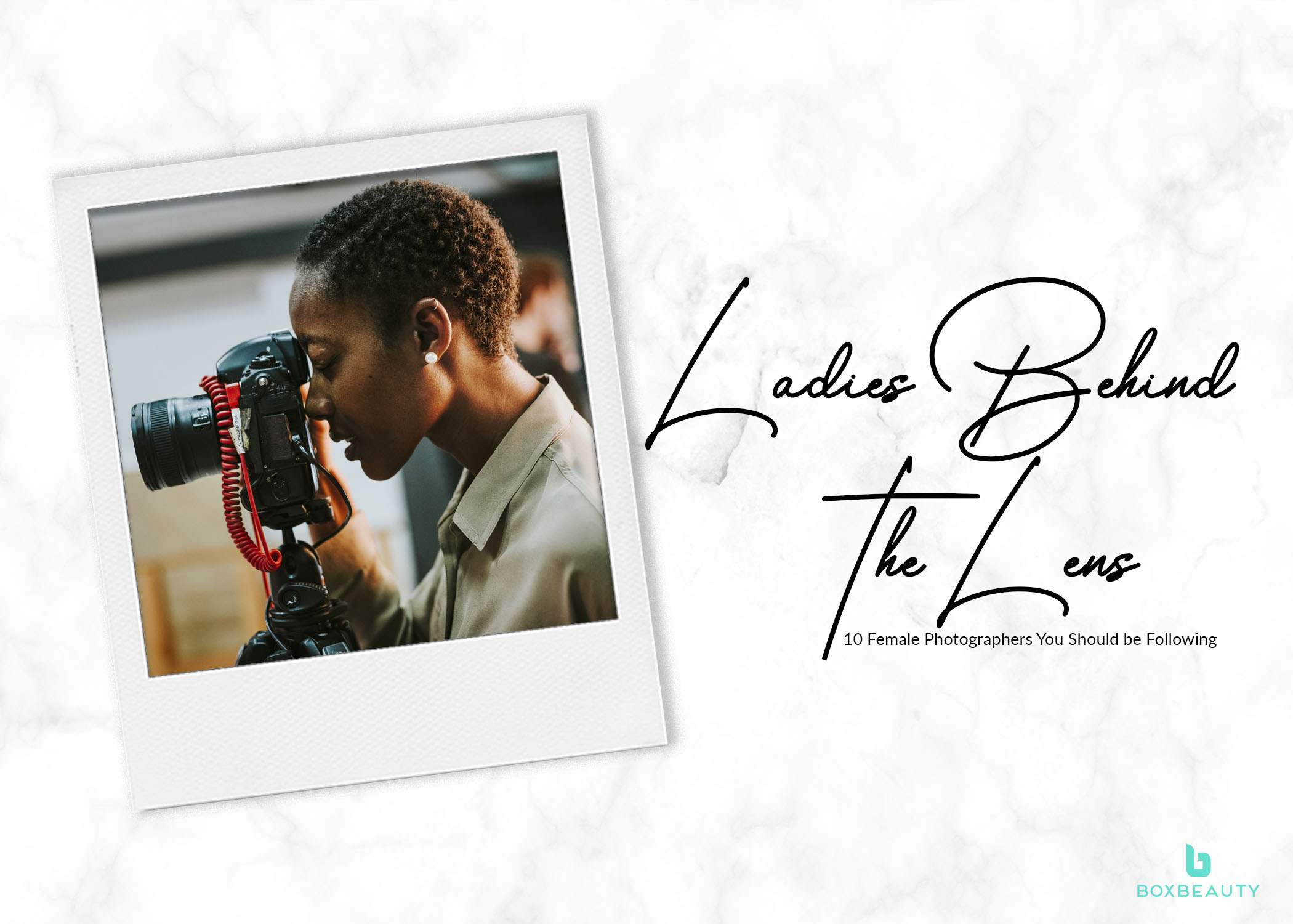 Ladies Behind the Lens: 10 Female Photographers You Should be Following