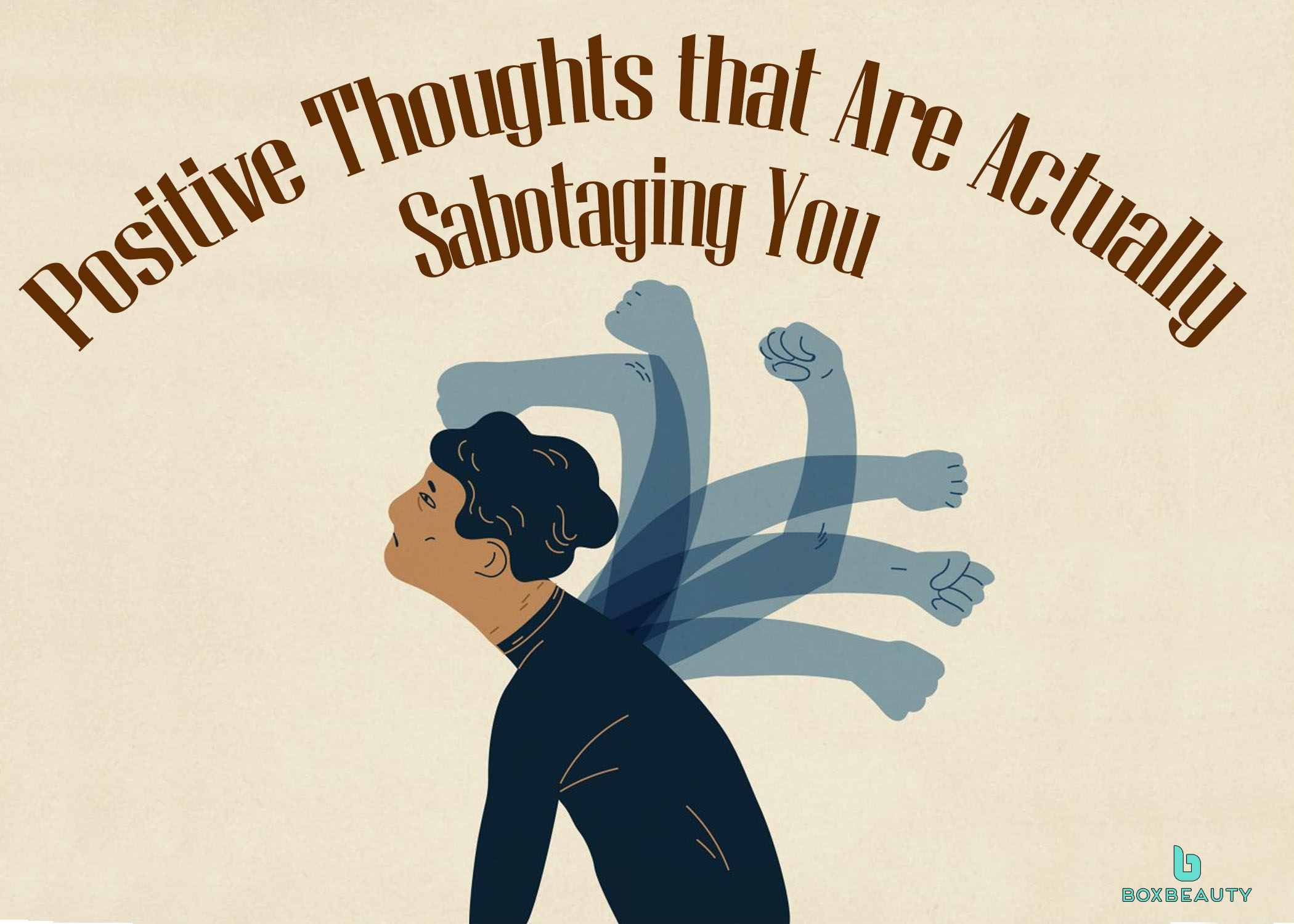 Positive Thoughts that Are Actually Sabotaging You