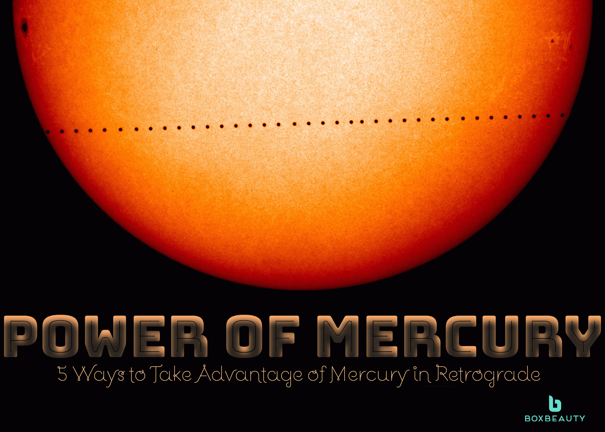 Power of Mercury: 5 Ways to Take Advantage of Mercury in Retrograde