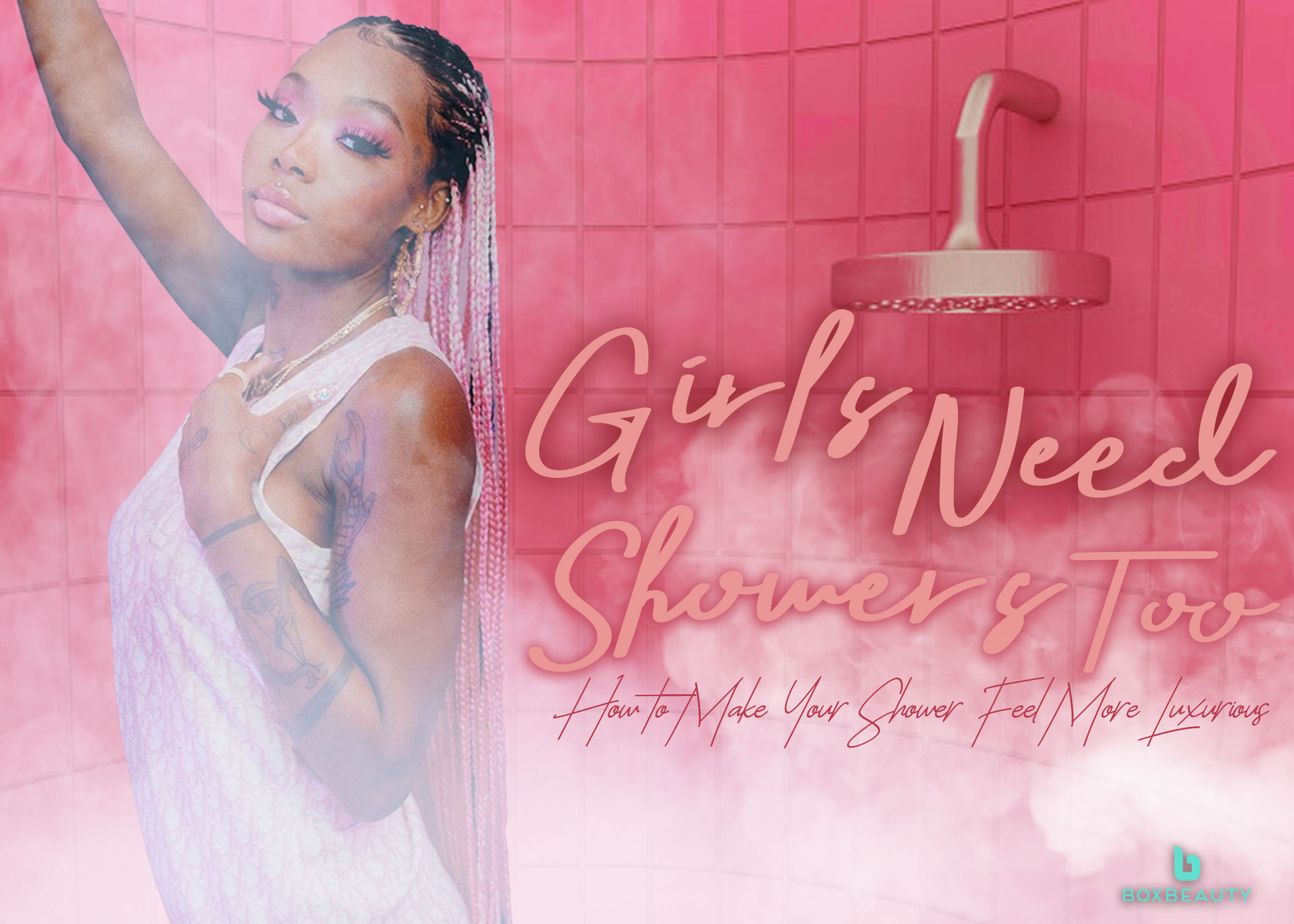 Girls Need Showers Too: How to Make Your Shower Feel More Luxurious