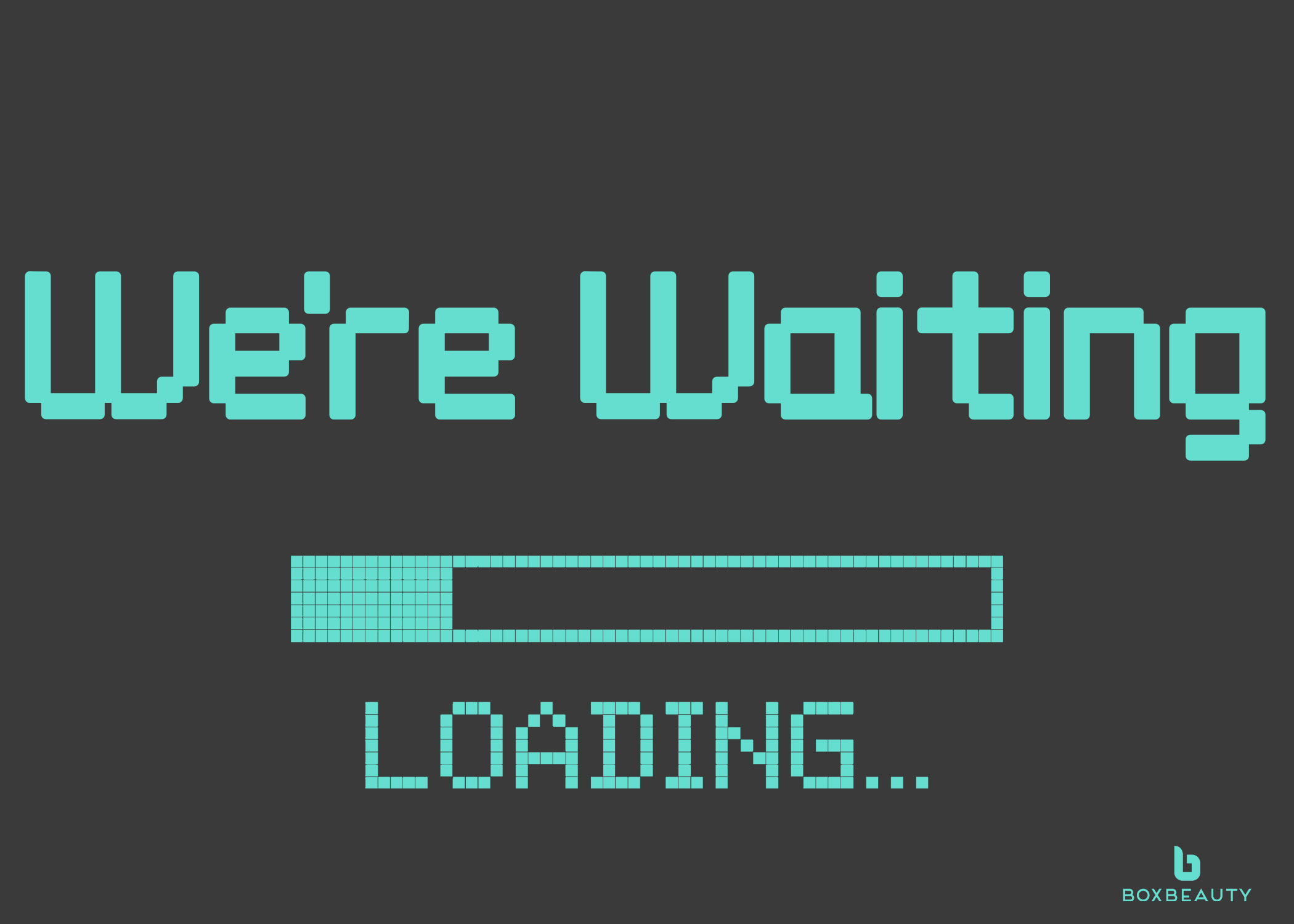 We're Waiting