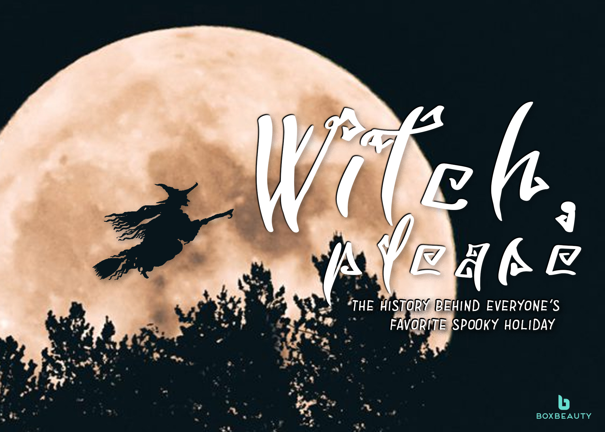 Witch Please: The history behind everyone's favorite spooky holiday